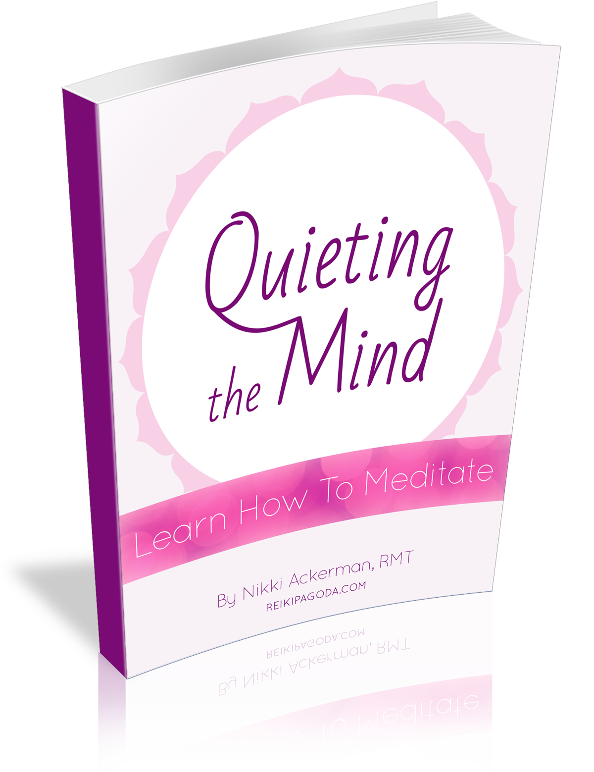 Quieting the Mind: Learn How to Meditate e-Guide by Nikki Ackerman, RMT