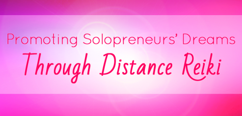 Promoting Solopreneurs' Dreams through Distance Reiki
