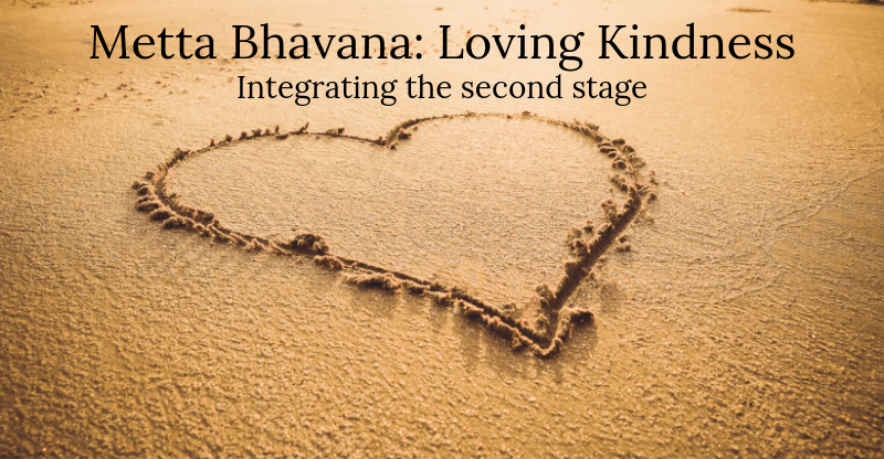 Metta Bhavana: Developing Compassion & Loving Kindness ~ Stage 2